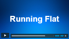 Educational Video Series – Running Flat