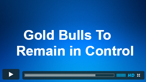 Gold Bulls Should Remain in Control