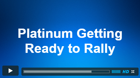 Platinum Getting Ready to Rally