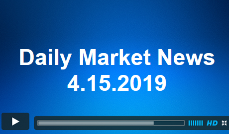 Daily Market News 4.15.2019