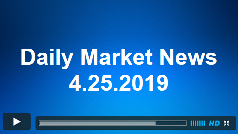 Daily Market News 4.25.2019