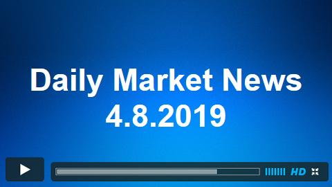 Daily Market News 4.8.2019