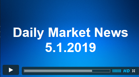 Daily Market News 5.1.2019