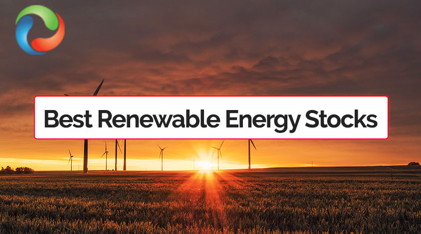 12 Best Renewable Energy Stocks to Invest in 2021