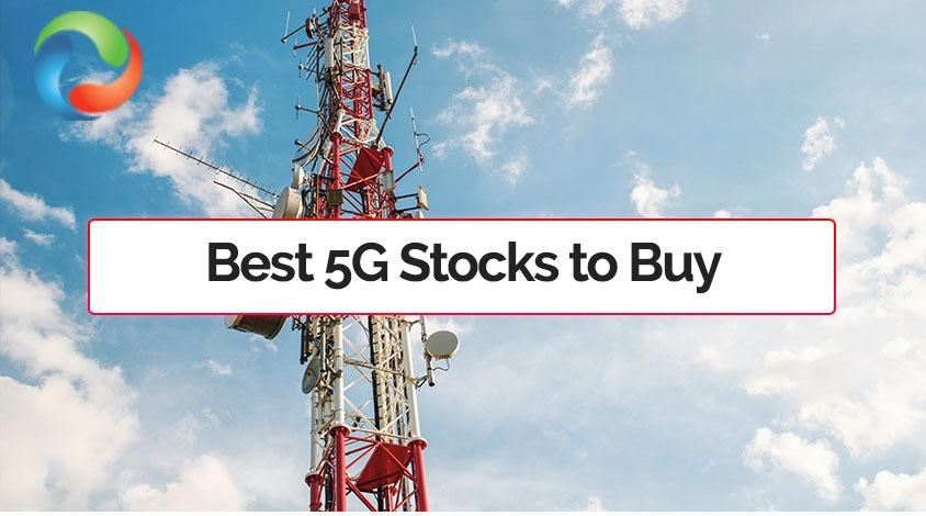 Best 5G Stocks to Buy in 2021