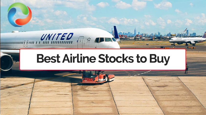 Best Airlines Stocks to Buy in 2021