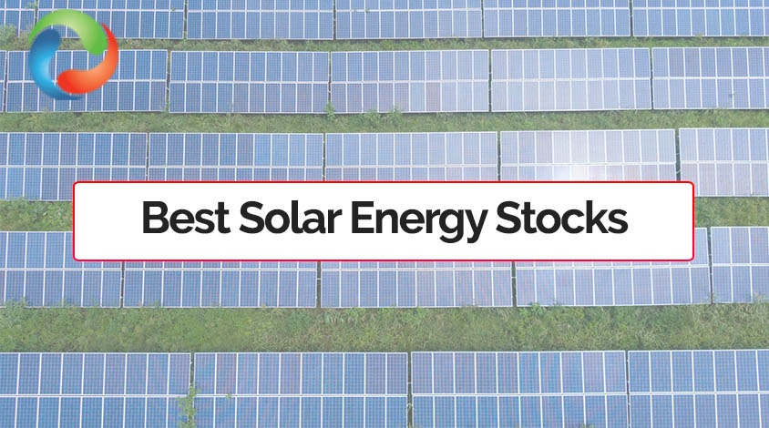 Best Solar Energy Stocks to Buy and Hold in 2021